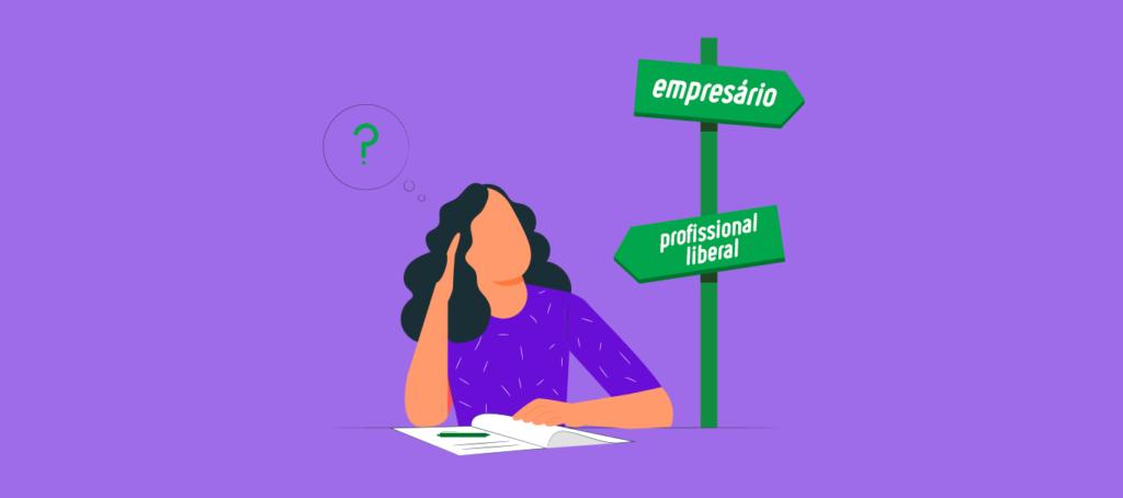 Empreendedora em duvida: Profissional Liberal ou empresário o que é melhor?